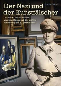 Edward Dolnick_ Der Nazi und der Kunstfälscher